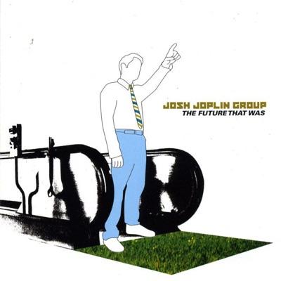 The Future That Was - Josh Joplin Group
