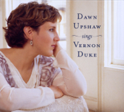 Dawn Upshaw Sings Vernon Duke - Dawn Upshaw - Dawn Upshaw