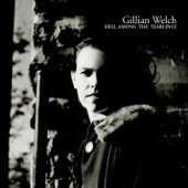 Gillian Welch - I'm Not Afraid To Die