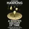 Stephen Hawking & Leonard Mlodinow - A Briefer History of Time (Unabridged)  artwork