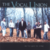 Vocal Union - We've Got to Sing artwork