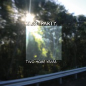 Bloc Party - Two More Years (Single Version)