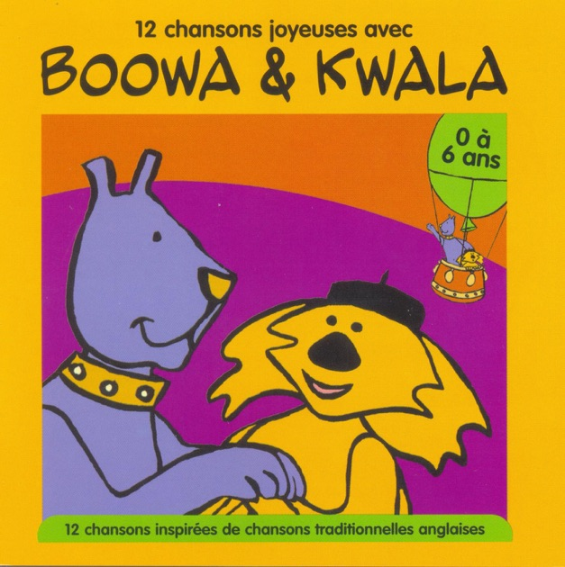 12 chansons joyeuses avec boowa et kwala by boowa kwala - Koala et boowa ...