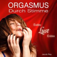 Orgasmus durch Stimme - Endlose Lust erleben