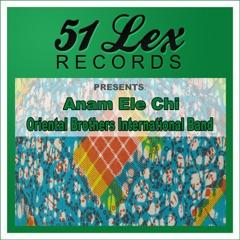 51 Lex Records Presents Anam Ele Chi