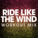 Power Music Workout - Ride Like the Wind (Workout Mix)