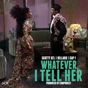 Whatever I Tell Her (Feat. Billard & Cap1) - Single Mp3 Download