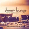 Dinner Lounge Hits Selection (The Most Famous Songs Ever In A Chill Mood)