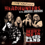 Meet Me in Bluesland - The Kentucky Headhunters & Johnnie Johnson - The Kentucky Headhunters & Johnnie Johnson