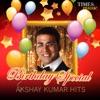 Birthday Special - Akshay Kumar Hits