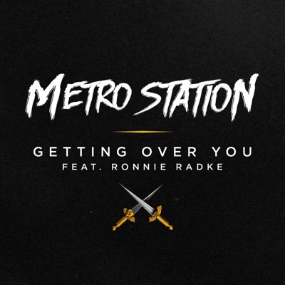 Getting Over You (feat. Ronnie Radke) - Single - Metro Station