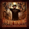 Answer to No One: The Colt Ford Classics, Colt Ford