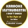 I Don't Dance (In the Style of Lee Brice) [Karaoke Instrumental Version] - Single