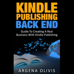 Kindle Publishing Back End: Guide to Creating a Real Business with Kindle Publishing (Unabridged)
