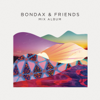 Bondax & Friends - The Mix Album - Various Artists