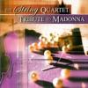 The String Quartet Tribute to Madonna