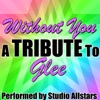 Without You (A Tribute to Glee) - Single, Studio All-Stars