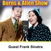 George Burns, Gracie Allen - Burns & Allen [Guest: Frank Sinatra]  artwork