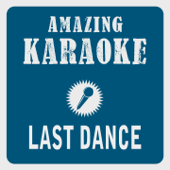 Last Dance (Karaoke Version) [Originally Performed By Donna Summer]