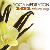 Yoga Meditation - 101 Relaxing Songs for Healing, Spa, Therapy & Massage