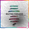 Waiting For Love (Remixes, Pt. II) - Single ジャケット写真
