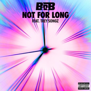 Not For Long (feat. Trey Songz) - Single