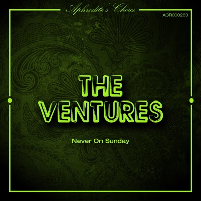 Never on Sunday - The Ventures