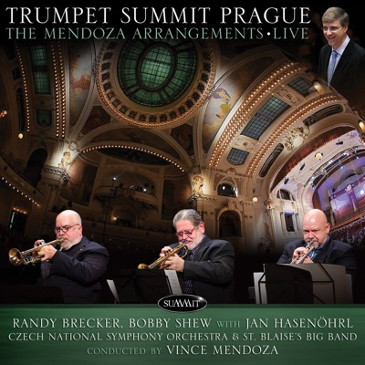Trumpet Summit Prague: The Mendoza Arrangements Live (feat. Czech National Symphony & St. Blaise's Big Band) - Randy Brecker