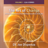 The Art of Change Q & a Series, Vol. 1: A Practical Approach to Transforming Yourself and Your Life