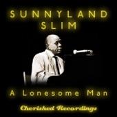 Sunnyland Slim - I'm Just a Lonesome Man