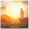 Principio y Fin - Evan Craft