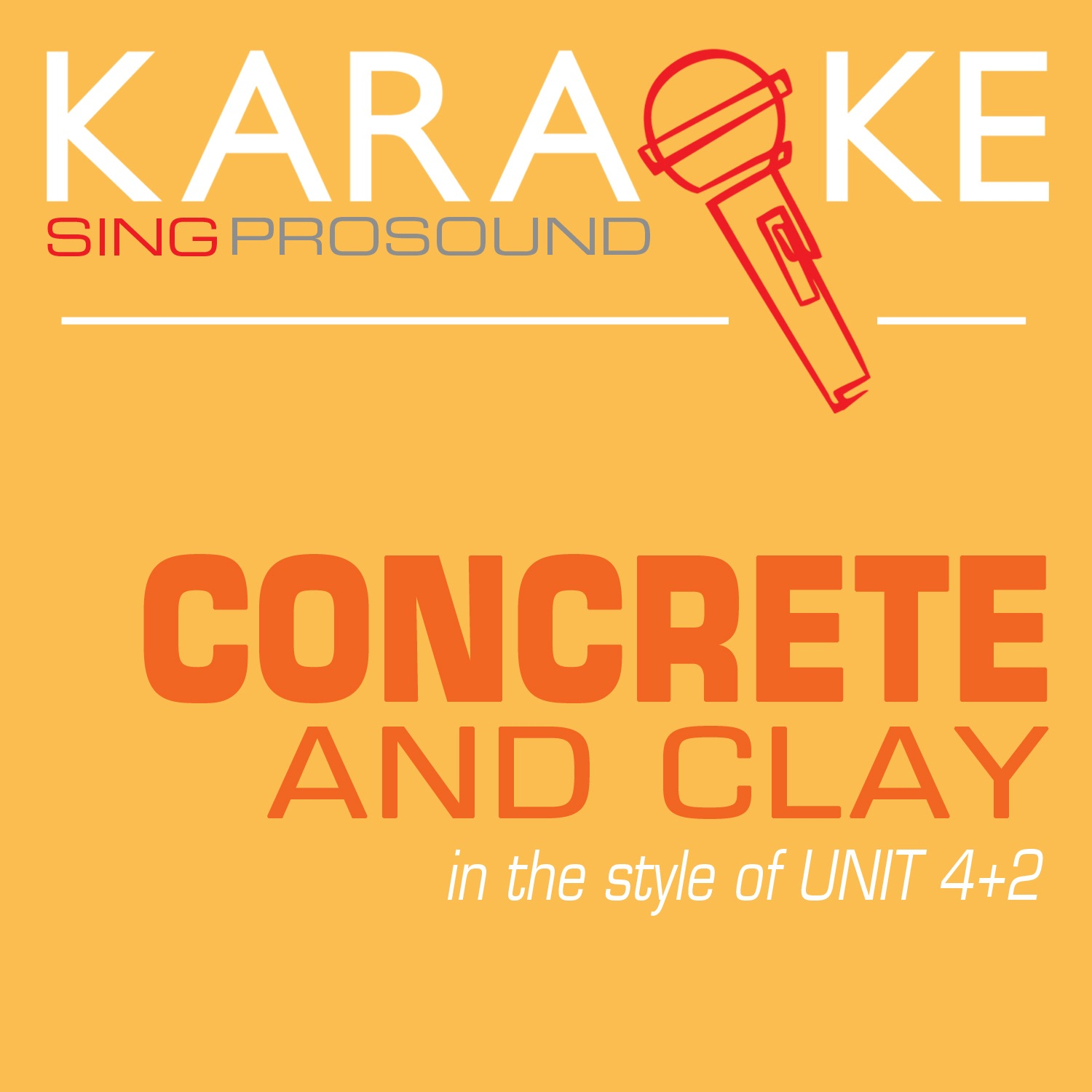 Concrete and Clay (In the Style of Unit Four Plus Two) [Karaoke with Background Vocal] - Single