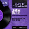 My Love for You / Oh That Feeling (feat. Ralph Burns and His Orchestra) [Mono Version] - Single, Johnny Mathis