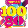 Various Artists - Top 100 80S artwork
