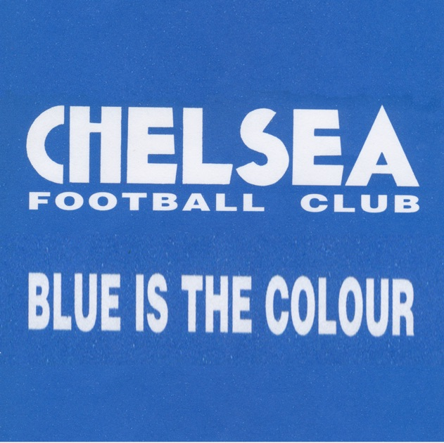 Blue Is The Colour Original Chelsea Football Club