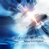 Magnetique - Astral Waves