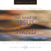 How Sweet the Name of Jesus Sounds - Living Stream Ministry