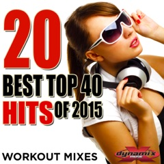 20 Best Top 40 Hits of 2015 (Workout Mixes) [Unmixed Songs For Fitness & Exercise]