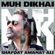 Muh Dikhai - Shafqat Amanat Ali - Shafqat Amanat Ali