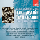 Glinka: A Life for the Tsar (Ivan Susanin)