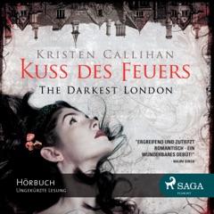 Kuss des Feuers (The Darkest London 1)