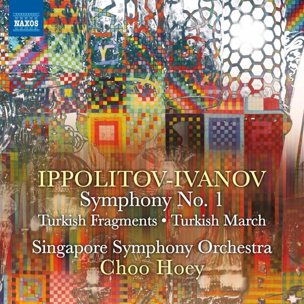IPPOLITOV-IVANOV, M.M.: Symphony No. 1 / Turkish Fragments / Turkish March