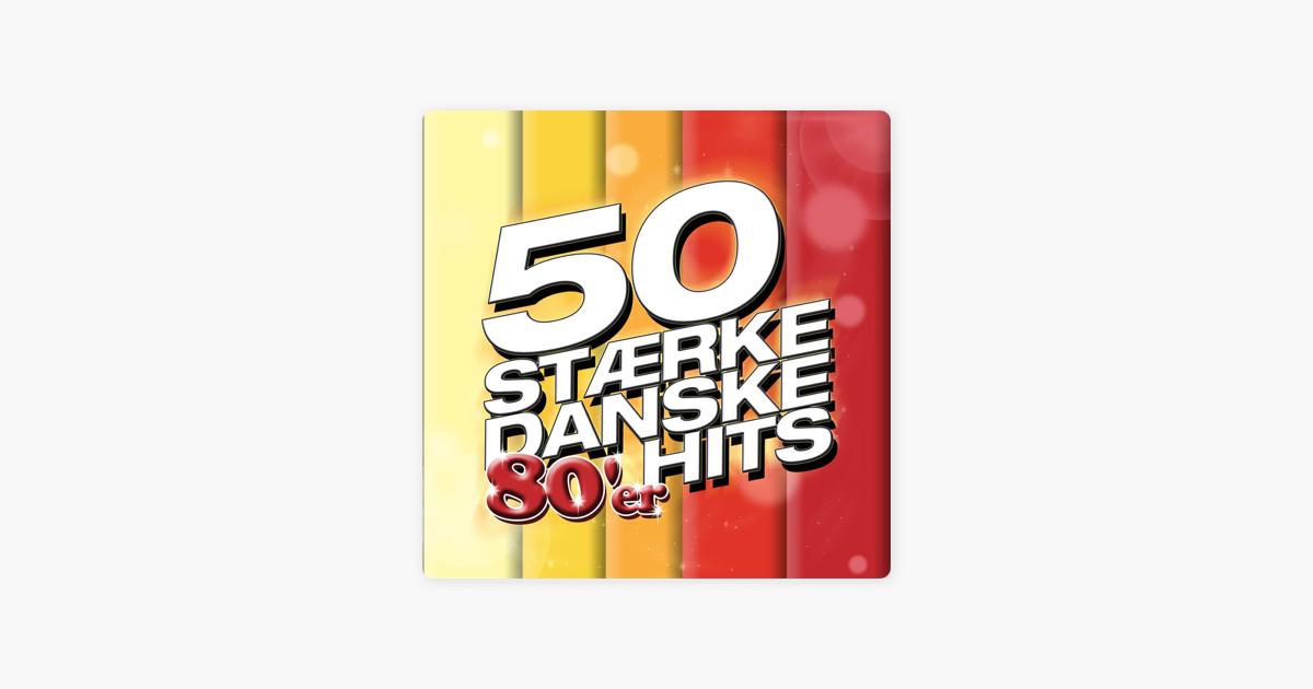 50 Stærke Danske 80'er Hits by Various Artists on Apple Music