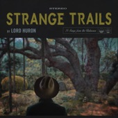 Lord Huron - Until the Night Turns