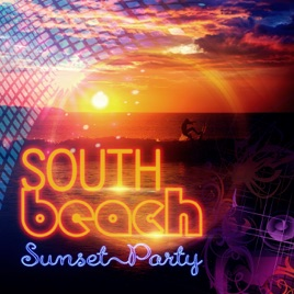 ‎South Beach - Chill out Music for Sunset Party, Hot Music and Beach Sexy  Music, Lounge Piano Bar & Good Party, Relaxing Music in Summer Sun, Music