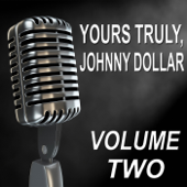 Yours Truly, Johnny Dollar  Old Time Radio Show, Vol. Two-Bob Bailey