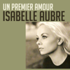 Isabelle Aubre - Un Premier Amour artwork