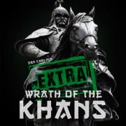 Episode 47.5 Extra Wrath of the Khans - Dan Carlin's Hardcore History - Dan Carlin's Hardcore History