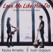Love Me Like You Do (Violin and Guitar Cover) - Ivan Gojaya & Kezia Amelia - Ivan Gojaya & Kezia Amelia