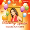 Birthday Special - Malaika Arora Hits - Single
